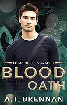 Blood Oath (Legacy of the Assassins Book 1) by [A.T.  Brennan]