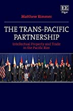 The Trans-pacific Partnership: Intellectual Property and Trade in the Pacific Rim