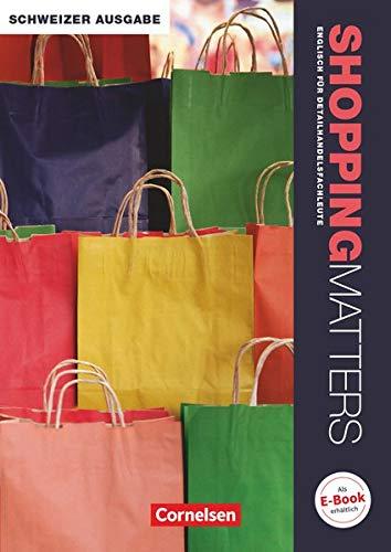 Shopping Matters - Englisch für Einzelhandel und Verkauf - Schweiz - A2/B1: Detailhandelsfachleute - Schülerbuch