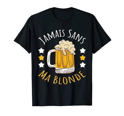 Homme Jamais Sans Ma blonde Femme Humour Beer Bière Homme Cadeau T-Shirt