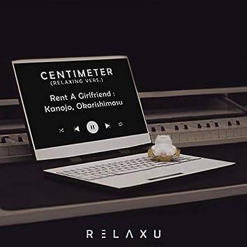 "Centimeter (From ""Rent a Girlfriend: Kanojo, Okarishimasu"") [Relaxing Versions]"