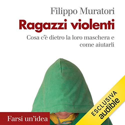 Ragazzi violenti                   De :                                                                                                                                 Filippo Muratori                               Lu par :                                                                                                                                 Stefania Giuliani                      Durée : 4 h et 49 min     Pas de notations     Global 0,0