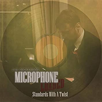 Microphone Loaded: Standards with a Twist