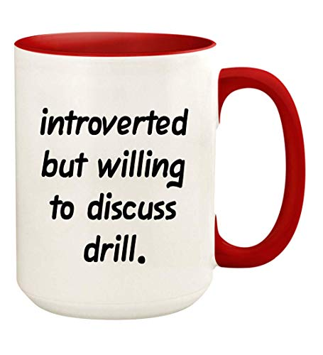 Introverted But Willing To Discuss Drill - 15oz Ceramic White Coffee Mug Cup, Red