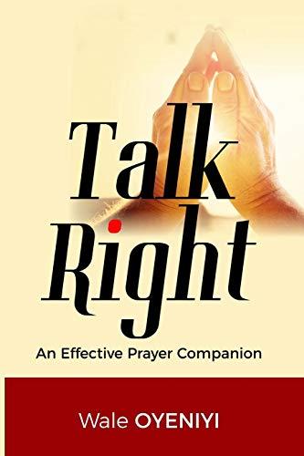 Book: Talk Right - An Effective Prayer Companion by Wale Oyeniyi