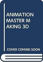 ANIMATION MASTER MAKING 3D