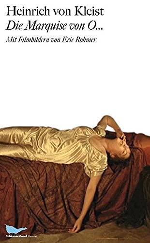 Die Marquise von O...: Mit Filmbildern von Eric Rohmer