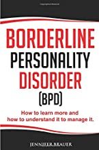 Borderline Personality Disorder: How to learn more and how to understand it to manage it