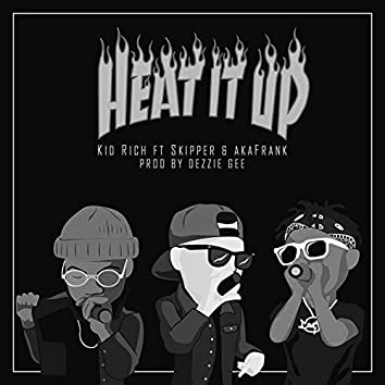 Heat It Up (feat. Skipper & AkaFrank)