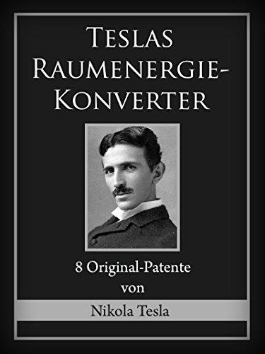 Teslas Raumenergie-Konverter: 8 Original-Patente