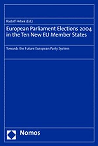 European Parliament Elections 2004 in the Ten New Eu Member States: Towards the Future European Party System