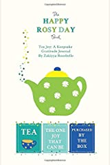The Happy Rosy Day Book, Tea Joy: A Keepsake Gratitude Journal: Daily Practices, Creative Prompts, Gratitude List & Inspiration ペーパーバック