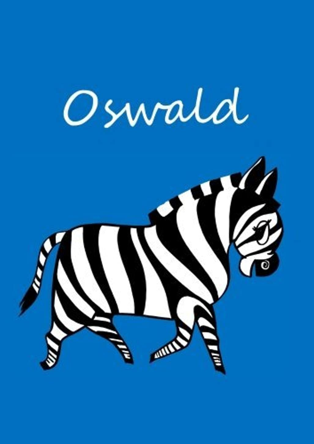 フレア演劇支配的Oswald: individualisiertes Malbuch / Notizbuch / Tagebuch - Zebra - A4 - blanko
