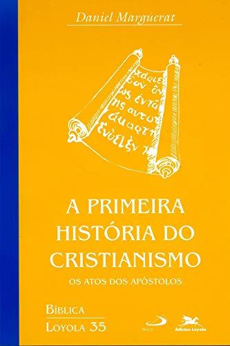 A primeira história do cristianismo: Os atos dos apóstolos