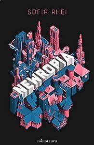 Newropía: Elige tu propia utopía par Sofia Rhei