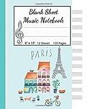 Blank Sheet Music Notebook ~Paris City Design: Blank Sheet Music Manuscript Paper / White Blank Sheet Music / Notebook for Musicians /Composition ... Music Notebook For Kids & Children (Volume 1)