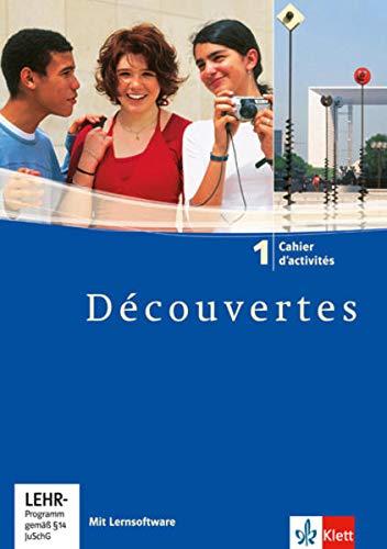 Découvertes 1: Cahier d'activités mit Lernsoftware Sprachtrainer Kommunikation 1. Lernjahr (Découvertes. Ausgabe ab 2004)