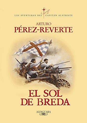 El sol de Breda (Las aventuras del capitán Alatriste 3) eBook ...