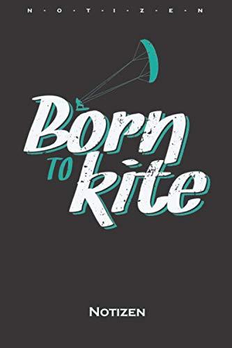 Born to Kite Notizbuch: Kariertes Notizbuch für Fans des Wassersports