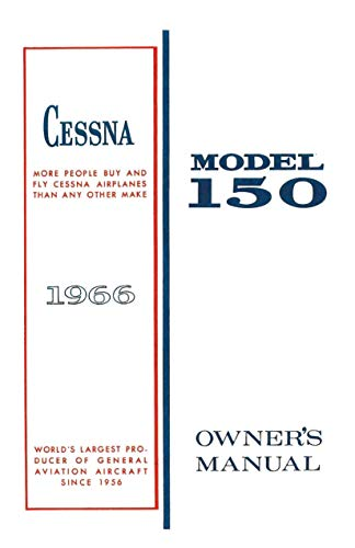 Cessna 1966 Model 150 Owner's Manual: Pilot Operating Handbook (POH) / Pilot Information Manual (PIM) (English Edition)