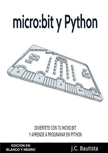 micro:bit y Python (Edición en Blanco y Negro)