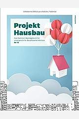 Projekt Hausbau - Das Familien-Bautagebuch für unvergessliche Bauphasenerlebnisse (#12) Taschenbuch