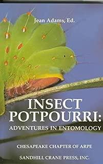 INSECT POTPOURRI: Adventures in Entomology