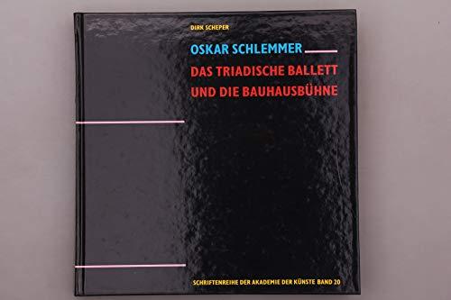 Oskar Schlemmer: Das Triadische Ballett und die Bauhausbühne