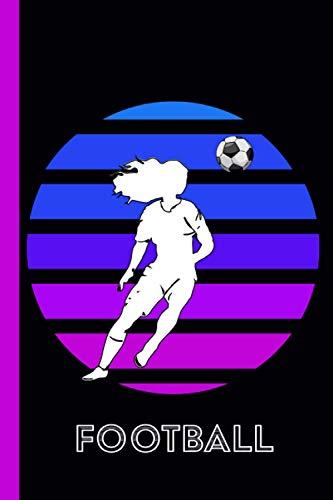 FOOTBALL: carnet de note /100 pages/cadeau pour les passionné(e)s de foot/ journal intime/ carnet de voyage/ bullet journal