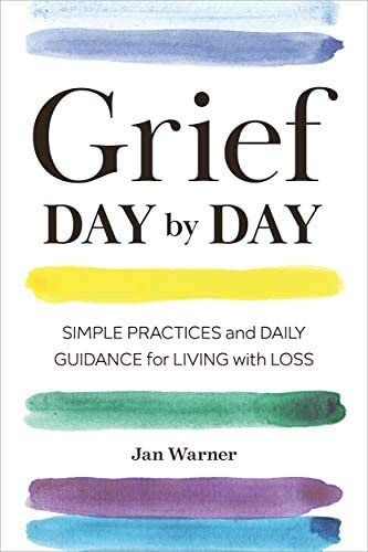 Grief Day By Day Simple Practices and Daily Guidance for Living with Loss product image
