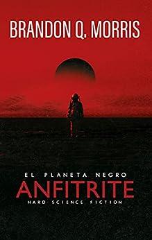 Anfitrite: El Planeta Negro: Hard Science Fiction PDF EPUB Gratis descargar completo