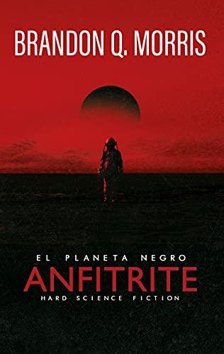 Anfitrite: El Planeta Negro de Brandon Q. Morris