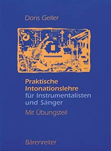 Praktische Intonationslehre für Instrumentalisten und Sänger: Mit Übungsteil by Doris Geller (1997-01-01)