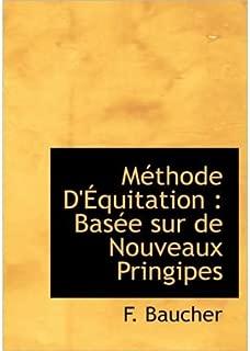 M Thode D' Quitation: Bas E Sur de Nouveaux Pringipes (Hardback)(French) - Common