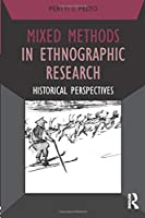 Mixed Methods in Ethnographic Research (Developing Qualitative Inquiry)
