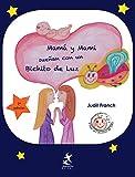 Mamá y mami sueñan con un bichito de luz (Los libros del viaje del bichito de...