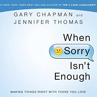 When Sorry Isn't Enough     Making Things Right with Those You Love              Written by:                                                                                                                                 Gary Chapman,                                                                                        Jennifer Thomas                               Narrated by:                                                                                                                                 Kelly Ryan Dolan                      Length: 4 hrs and 37 mins     4 ratings     Overall 4.5