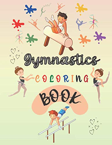 Gymnastics Coloring Book: : Cute Gymnastics Training Designs for Kids and Flying Sport Fans with Many Jumping Positions