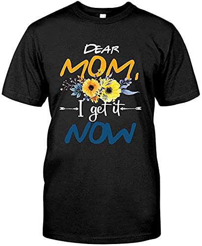 YUNHAI Mothers Day Dear Mom I Get It Now T-Shirt Black L