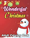 Wonderful christmas adult coloring book: Fun and Easy Holiday Coloring Books For Adults Relaxation Designs, with Santas, Reindeer, Ornaments, Wreaths, Gifts, and More! | Perfect Gift Ideas for Women
