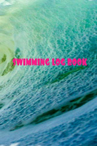swimming log book: Book for Boys or Girls Swimmers Training, Practice