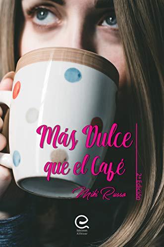 Más dulce que el café eBook: Russo, Miki: Amazon.es: Tienda Kindle