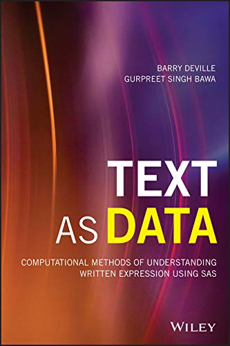 Text as Data: Computational Methods of Understanding Written Expression Using SAS (Wiley and SAS Business Series) (English Edition)
