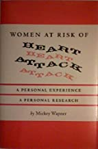 Women at Risk of Heart Attack: A Personal Experience, a Personal Research