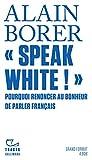 «Speak White!» - Pourquoi renoncer au bonheur de parler français