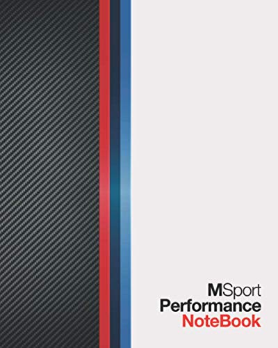 M Sport Performance Notebook: Journal Diary Maintenance Log 120 Pages (60 sheets) Wide Lined Composition White Paper Carbon Fiber and M Sport Colors ... Gift Idea For Dads Moms Teens and Car Owners