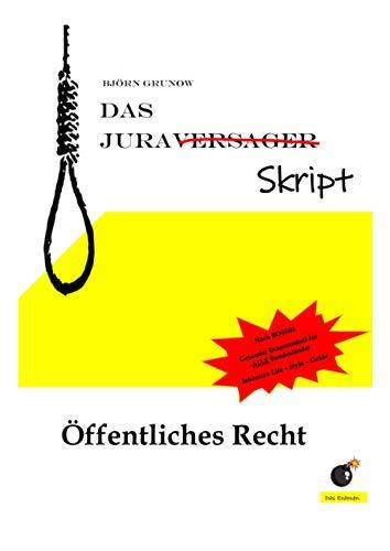 Das Juraversagerskript Öffentliches Recht: Verwaltungs-, Staat- und Europarecht