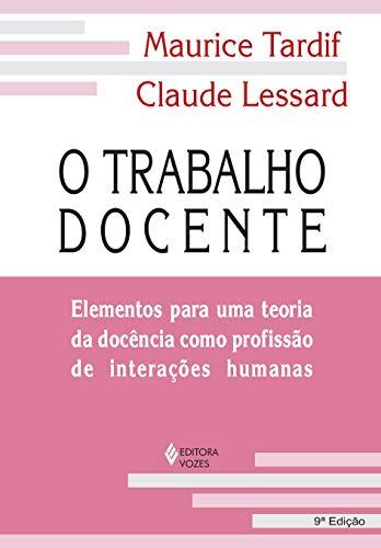 Trabalho docente: Elementos para uma teoria da docência como profissão de interações humanas