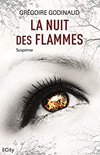 La nuit des flammes par Grégoire Godinaud