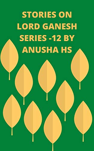 Stories on lord Ganesh series-12: From various sources of Ganesh Purana (English Edition)